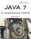 Java 7: A Comprehensive Tutorial - Budi Kurniawan