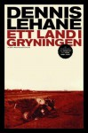 Ett land i gryningen - Dennis Lehane, Ulf Gyllenhak