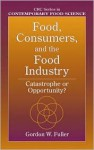 Food, Consumers, and the Food Industry: Catastrophe or Opportunity? - Gordon W. Fuller
