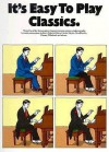 It's Easy to Play Classics - Music Sales Corporation
