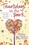 Thursdays in the Park by Hilary Boyd (30-Aug-2012) Paperback - Hilary Boyd