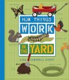 How Things Work: In The Yard - Lisa Campbell Ernst