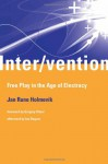 Inter/vention: Free Play in the Age of Electracy - Jan Rune Holmevik, Ian Bogost, Gregory Ulmer