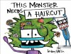 This Monster Needs a Haircut - Bethany Barton