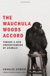 The Wauchula Woods Accord: Toward a New Understanding of Animals - Charles Siebert