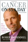 Cancer on Five Dollars a Day* (*chemo not included): How Humor Got Me Through the Toughest Journey of My Life - Robert Schimmel, Alan Eisenstock