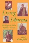 Living Dharma: Teachings of Twelve Buddhist Masters - Jack Kornfield