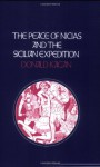 The Peace of Nicias and the Sicilian Expedition (Peloponnesian War) - Donald Kagan