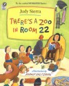 There's a Zoo in Room 22 - Judy Sierra, Barney Saltzberg