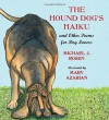 The Hound Dog's Haiku: and Other Poems for Dog Lovers - Michael J. Rosen, Mary Azarian