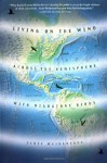 Living on the Wind: Across the Hemisphere with Migratory Birds - Scott Weidensaul
