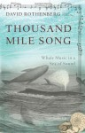 Thousand-Mile Song: Whale Music In a Sea of Sound - David Rothenberg