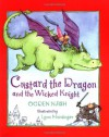 Custard the Dragon and the Wicked Knight (Library of Nations) - Ogden Nash, Lynn M. Munsinger