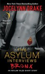 The Asylum Interviews: Bronx: An Asylum Tales Short Story - Jocelynn Drake