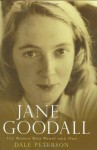 Jane Goodall: The Woman Who Redefined Man - Dale Peterson
