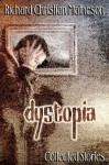 Dystopia: Collected Stories - Richard Christian Matheson, Harry O. Morris, Peter Straub