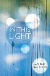 In This Light: New and Selected Stories - Melanie Rae Thon