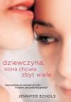 Dziewczyna, która chciała zbyt wiele - Jennifer Echols, Małgorzata Żbikowska
