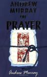 Andrew Murray on Prayer - Andrew Murray