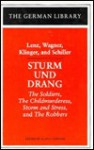 Sturm und Drang: The Soldiers, The Child Murderess, Storm and Stress, and The Robbers (The German Library, v. 14) - Friedrich von Schiller, Jakob M. Lenz, Heinrich L. Wagner, Friedrich Maximilian Klinger