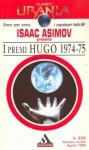 I premi Hugo 1974-75 - Roberta Rambelli, Harlan Ellison, Isaac Asimov, George R.R. Martin, James Tiptree Jr., Larry Niven