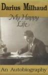 My Happy Life - Darius Milhaud, George Hall