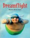 Dreamflight - Brigitta Garcia Lopez, Felix Streuli, Marianne Martens