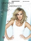 Undo It: Piano/Vocal/Chords, Sheet - Carrie Underwood, Kara DioGuardi, Marti Frederiksen