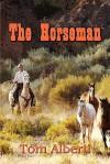 The Horseman - Tom Alberti