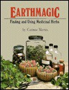 Earthmagic: Finding and Using Medicinal Herbs - Corinne Martin