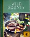 Wild Bounty, A Special Edition Game Cookbook - Jim Casada, Ann Casada