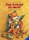 Das Kriegst Du Nicht!, Sagt Der Kleine Fuchs - Manfred Mai