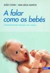 A falar como os bébés - João Costa, Ana Lúcia Santos