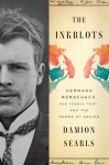 The Inkblots: Hermann Rorschach, His Iconic Test, and The Power of Seeing - Damion Searls