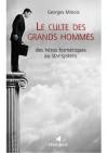 Le Culte Des Grands Hommes - Georges Minois