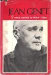 Jean Genet: A Critical Appraisal - Philip Thody