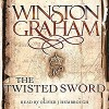 The Twisted Sword: A Novel of Cornwall 1815: Poldark, Book 11 - Winston Graham, Oliver J. Hembrough
