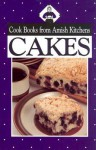 Cakes: Cookbook from Amish Kitchens - Phyllis Pellman Good