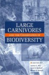 Large Carnivores and the Conservation of Biodiversity - Justina C. Ray, Kent H. Redford, Robert S. Steneck, Joel Berger, Kent Redford, Robert Steneck