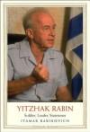 Yitzhak Rabin: Soldier, Leader, Statesman (Jewish Lives) - Itamar Rabinovich