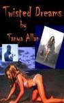 Twisted Dreams - Tanya Allan