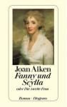 Fanny und Scylla oder Die zweite Frau - Joan Aiken, Brigitte Mentz