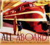 All Aboard!: Images from the Golden Age of Rail Travel - Lynn Johnson, Michael O'Leary