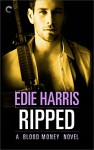 Ripped: A Blood Money Novel - Edie Harris