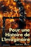 Pour Une Histoire de L'Imaginaire - Lucian Boia
