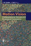 Motion Vision: Computational, Neural, and Ecological Constraints - J. M. Zanker, J. M. Zanker