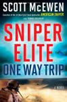By Scott McEwen Sniper Elite: One-Way Trip: A Novel (First Edition) - Scott McEwen