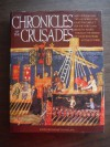 Chronicles of the Crusades: Nine Crusades and Two Hundred Years of Bitter Conflict for the Holy Land Brought to Life Through the Words of Those Who Were Actually There - Elizabeth Hallam