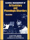 Clinical Mgt Articulatory & Phonologic Disorders: - Curtis E. Weiss