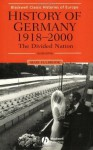 History of Germany, 1918-2000: The Divided Nation (Blackwell Classic Histories of Europe) - Mary Fulbrook